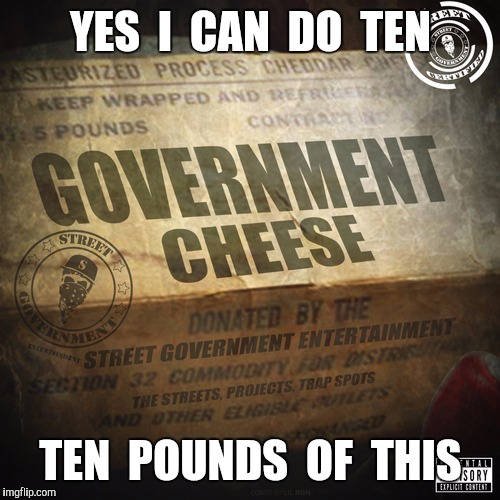 YES  I  CAN  DO  TEN TEN  POUNDS  OF  THIS | made w/ Imgflip meme maker
