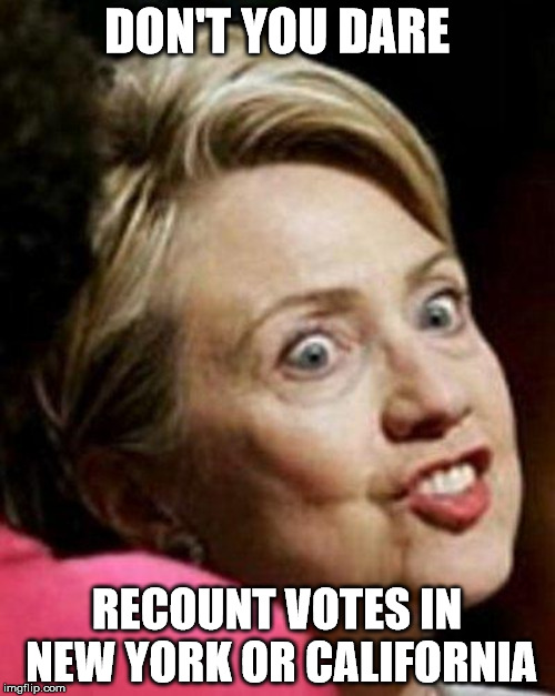 DON'T YOU DARE RECOUNT VOTES IN NEW YORK OR CALIFORNIA | made w/ Imgflip meme maker