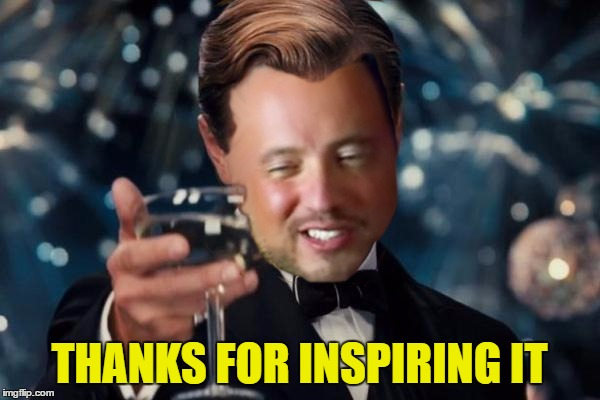 THANKS FOR INSPIRING IT | made w/ Imgflip meme maker