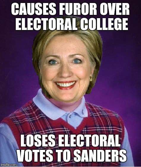 CAUSES FUROR OVER ELECTORAL COLLEGE LOSES ELECTORAL VOTES TO SANDERS | made w/ Imgflip meme maker