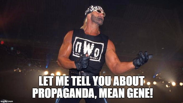 LET ME TELL YOU ABOUT PROPAGANDA, MEAN GENE! | made w/ Imgflip meme maker