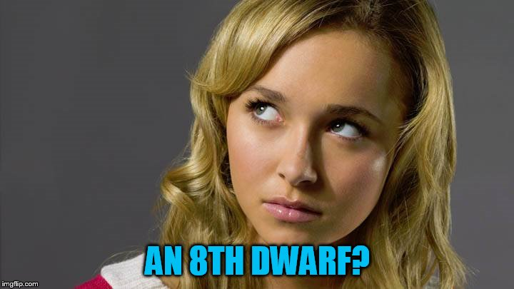 AN 8TH DWARF? | made w/ Imgflip meme maker