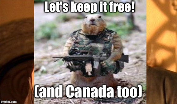 Let's keep it free! (and Canada too) | made w/ Imgflip meme maker