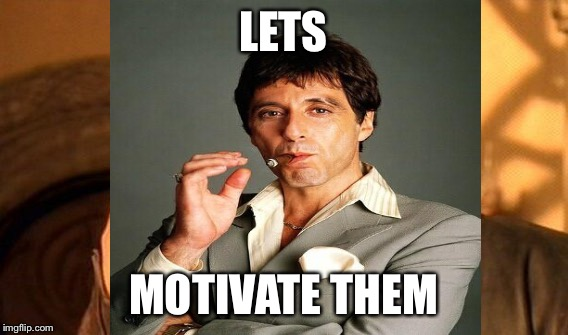 LETS MOTIVATE THEM | made w/ Imgflip meme maker