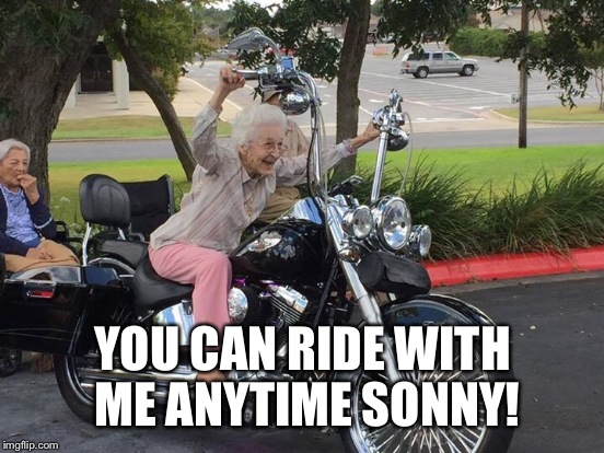 YOU CAN RIDE WITH ME ANYTIME SONNY! | made w/ Imgflip meme maker