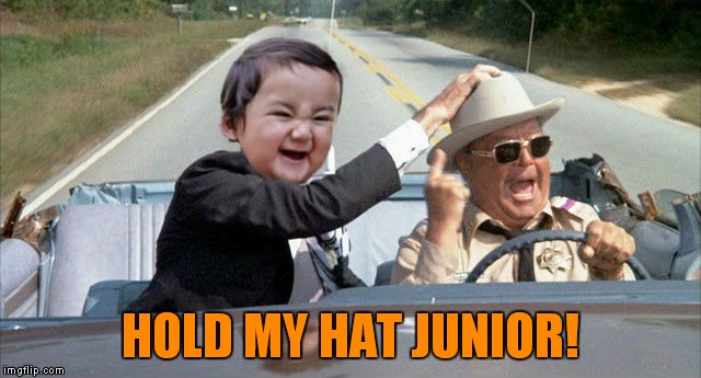 HOLD MY HAT JUNIOR! | made w/ Imgflip meme maker