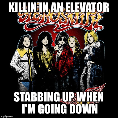 Old ladies | KILLIN IN AN ELEVATOR STABBING UP WHEN I'M GOING DOWN | image tagged in old ladies | made w/ Imgflip meme maker