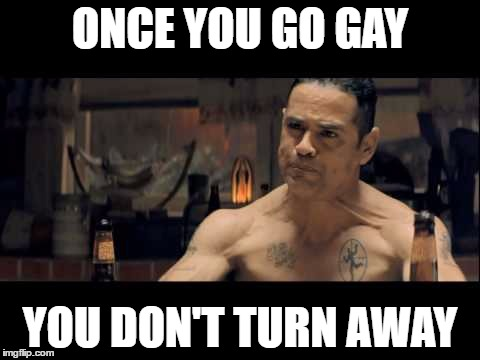 ONCE YOU GO GAY YOU DON'T TURN AWAY | made w/ Imgflip meme maker