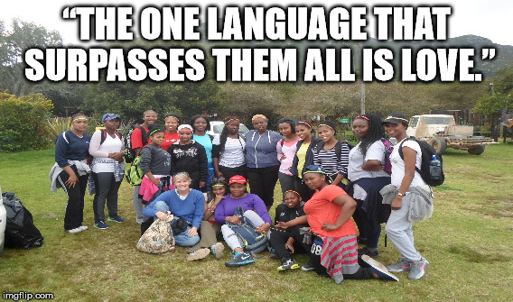 """THE ONE LANGUAGE THAT SURPASSES THEM ALL IS LOVE."" 