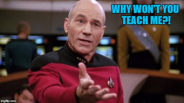 WHY WON'T YOU TEACH ME?! | made w/ Imgflip meme maker