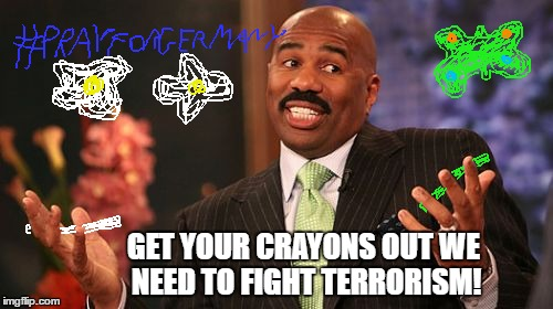...and don't forget about FB filter this time it's Germany | GET YOUR CRAYONS OUT WE NEED TO FIGHT TERRORISM! | image tagged in memes,steve harvey,terrorism,crayons,germany | made w/ Imgflip meme maker