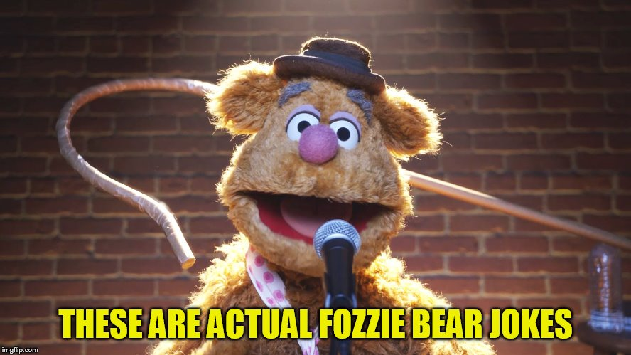 THESE ARE ACTUAL FOZZIE BEAR JOKES | made w/ Imgflip meme maker