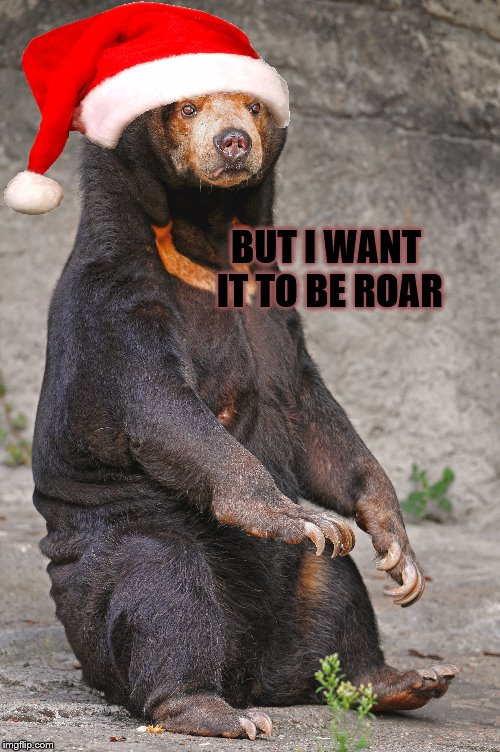 BUT I WANT IT TO BE ROAR | made w/ Imgflip meme maker