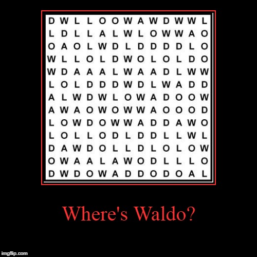 Where's Waldo? | | image tagged in funny,demotivationals | made w/ Imgflip demotivational maker