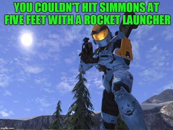 Demonic Penguin Halo 3 | YOU COULDN'T HIT SIMMONS AT FIVE FEET WITH A ROCKET LAUNCHER | image tagged in demonic penguin halo 3 | made w/ Imgflip meme maker