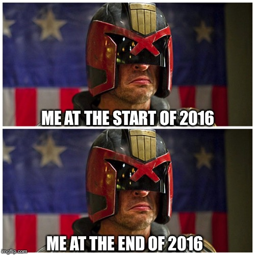 ME AT THE START OF 2016 ME AT THE END OF 2016 | image tagged in judge dredd,dredd,me at the start,grumpy face | made w/ Imgflip meme maker