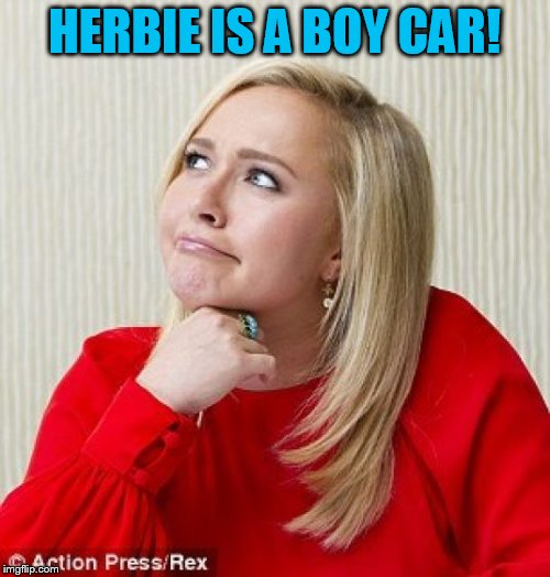 HERBIE IS A BOY CAR! | made w/ Imgflip meme maker