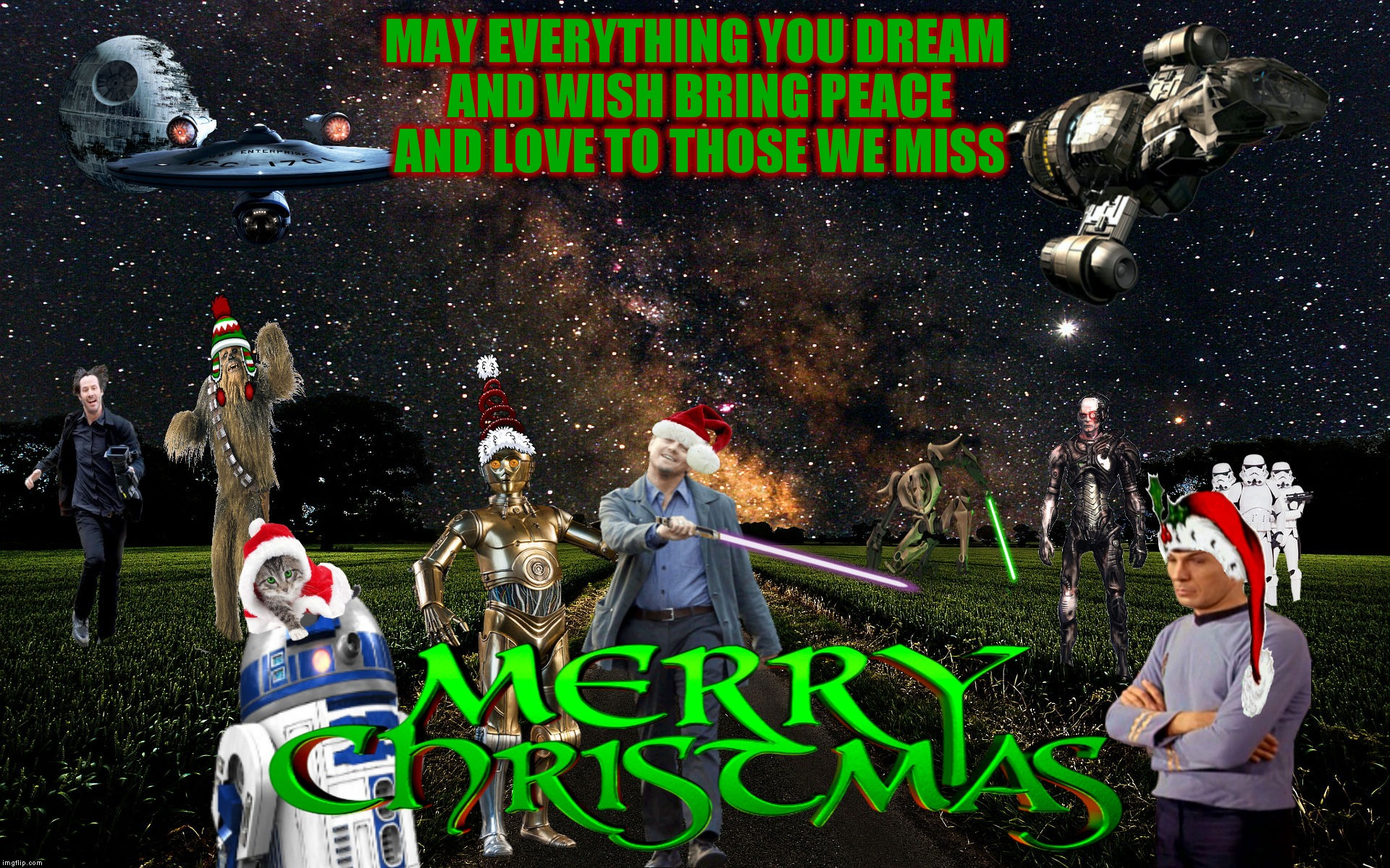 A very Merry sci-fi memeable Christmas to all of my fellow imgflippers! | MAY EVERYTHING YOU DREAM AND WISH BRING PEACE AND LOVE TO THOSE WE MISS | image tagged in imgflip unite,merry christmas,imgflippers,jying | made w/ Imgflip meme maker