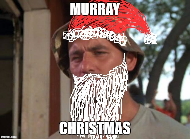 I have 24 hours to bring gifts to 500 million children, but I'll get a lot of cookies, so I got that goin for me which is nice. |  MURRAY; CHRISTMAS | image tagged in memes,so i got that goin for me which is nice,bill murray,christmas,merry christmas,holidays | made w/ Imgflip meme maker