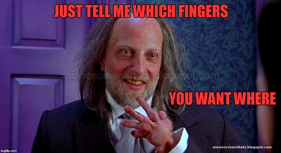 Magic fingers. | JUST TELL ME WHICH FINGERS YOU WANT WHERE | image tagged in scary movie | made w/ Imgflip meme maker