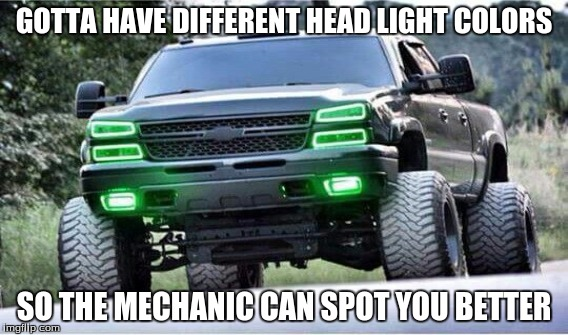 GOTTA HAVE DIFFERENT HEAD LIGHT COLORS SO THE MECHANIC CAN SPOT YOU BETTER | image tagged in chevy sucks | made w/ Imgflip meme maker