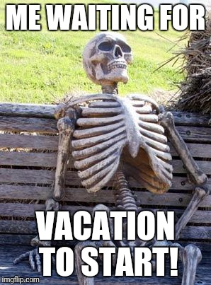 Image result for vacation memes