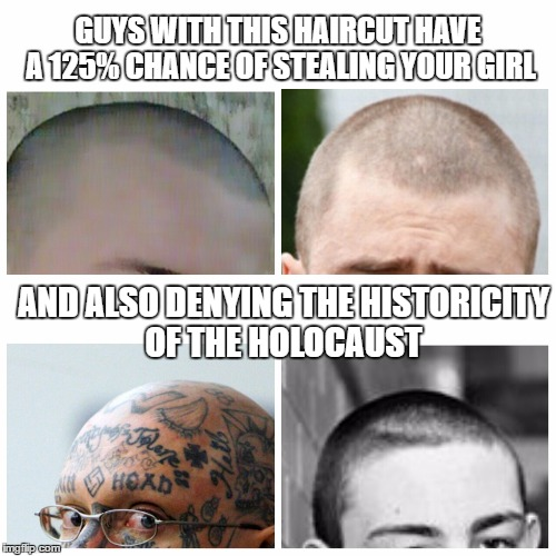 Guys With This Haircut Skinhead Version Imgflip - Hairstyle steal your girl