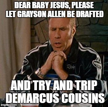 Duke Players are Jerks |  DEAR BABY JESUS, PLEASE LET GRAYSON ALLEN BE DRAFTED; AND TRY AND TRIP DEMARCUS COUSINS | image tagged in not a bad ass for real,duke basketball,dear lord baby jesus | made w/ Imgflip meme maker