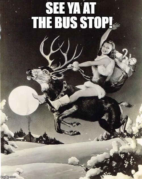 SEE YA AT THE BUS STOP! | made w/ Imgflip meme maker