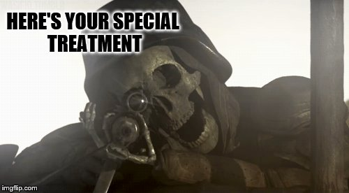HERE'S YOUR SPECIAL TREATMENT | made w/ Imgflip meme maker