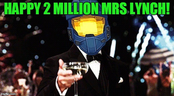 Cheers Ghost | HAPPY 2 MILLION MRS LYNCH! | image tagged in cheers ghost | made w/ Imgflip meme maker