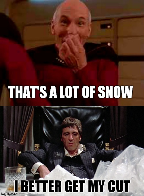 THAT'S A LOT OF SNOW I BETTER GET MY CUT | made w/ Imgflip meme maker