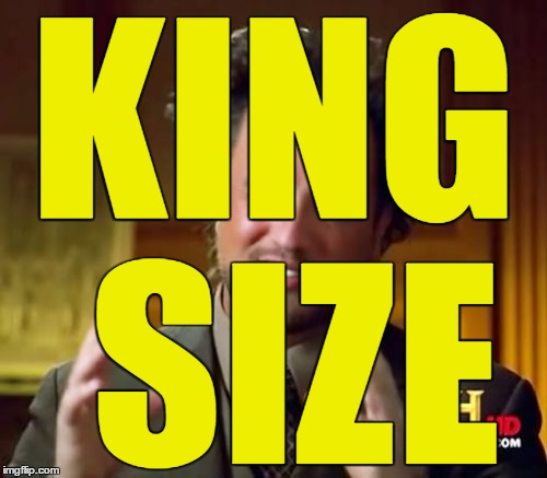 Ancient Aliens Meme | KING SIZE | image tagged in memes,ancient aliens | made w/ Imgflip meme maker