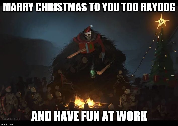 MARRY CHRISTMAS TO YOU TOO RAYDOG AND HAVE FUN AT WORK | made w/ Imgflip meme maker