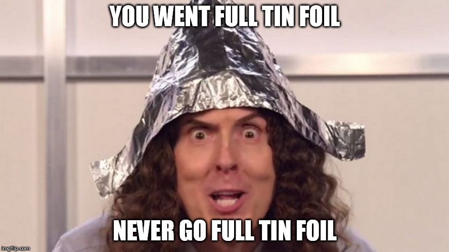 Image result for tinfoil hat meme