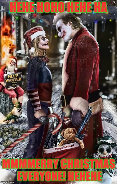 Mmmerry Christmas.... hehehe | HEHE HOHO HEHE HA MMMMERRY CHRISTMAS EVERYONE! HEHEHE | image tagged in joker,joker christmas,harley quinn,joker and harley,joker harley,merry christmas | made w/ Imgflip meme maker