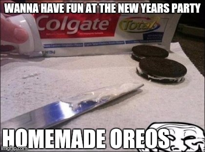Drunk breath mints | WANNA HAVE FUN AT THE NEW YEARS PARTY HOMEMADE OREOS | image tagged in oreos,new years eve,memes,funny,party,barf | made w/ Imgflip meme maker