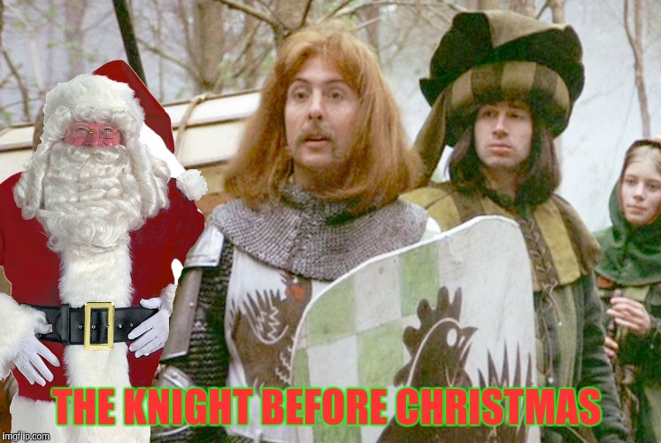 THE KNIGHT BEFORE CHRISTMAS | made w/ Imgflip meme maker