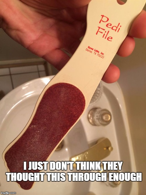 I JUST DON'T THINK THEY THOUGHT THIS THROUGH ENOUGH | image tagged in pedi-file | made w/ Imgflip meme maker