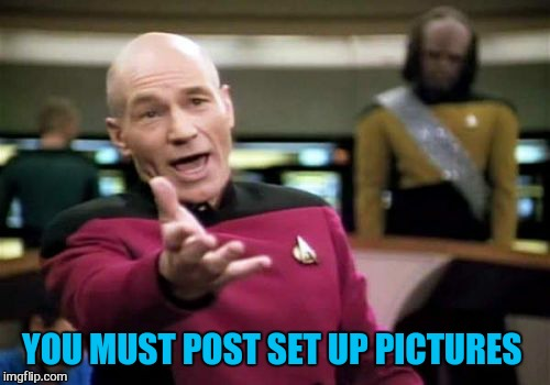 Picard Wtf Meme | YOU MUST POST SET UP PICTURES | image tagged in memes,picard wtf | made w/ Imgflip meme maker