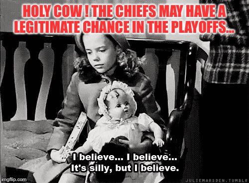 Chiefs Christmas wish | HOLY COW ! THE CHIEFS MAY HAVE A LEGITIMATE CHANCE IN THE PLAYOFFS... | image tagged in kansas city,chiefs,christmas,nfl football,nfl,angel | made w/ Imgflip meme maker