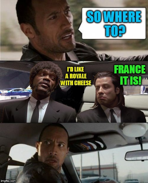 When a Quarter Pounder just wont do! | . | image tagged in the rock driving,pulp fiction,quarter pounder,royale with cheese,funny memes,samuel l jackson and john travolta | made w/ Imgflip meme maker