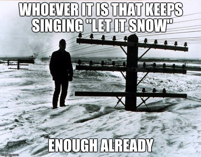 "1966 North Dakota | WHOEVER IT IS THAT KEEPS SINGING ""LET IT SNOW"" ENOUGH ALREADY 