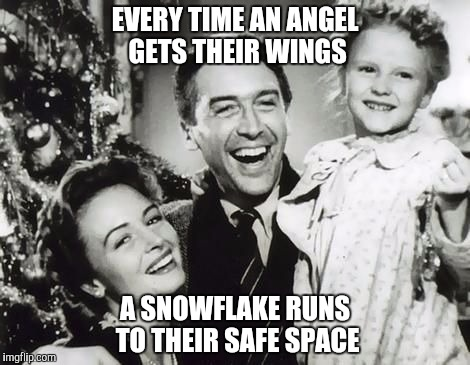 EVERY TIME AN ANGEL GETS THEIR WINGS A SNOWFLAKE RUNS TO THEIR SAFE SPACE | made w/ Imgflip meme maker