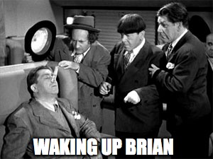 WAKING UP BRIAN | made w/ Imgflip meme maker