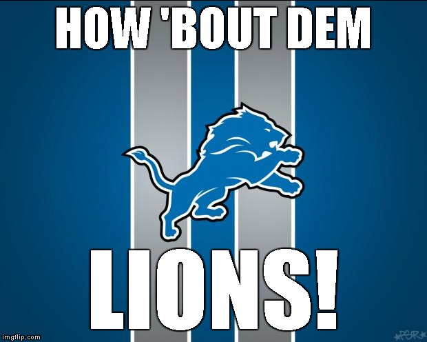 HOW 'BOUT DEM LIONS! | made w/ Imgflip meme maker