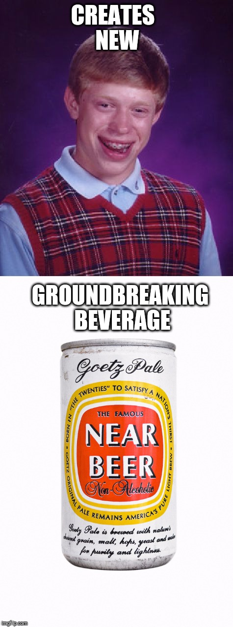 CREATES  NEW GROUNDBREAKING  BEVERAGE | made w/ Imgflip meme maker