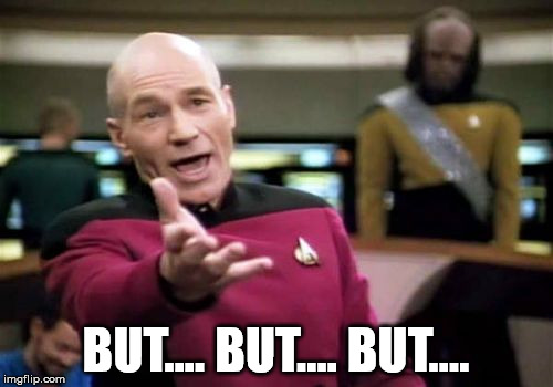 Picard Wtf Meme | BUT.... BUT.... BUT.... | image tagged in memes,picard wtf | made w/ Imgflip meme maker