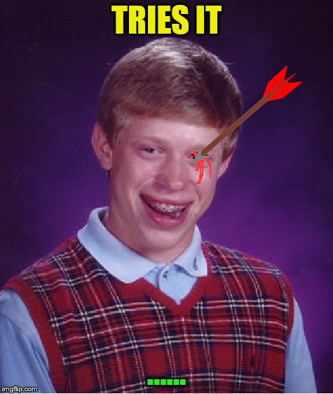 Bad Luck Brian Meme | TRIES IT ...... | image tagged in memes,bad luck brian | made w/ Imgflip meme maker