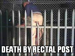 DEATH BY RECTAL POST | made w/ Imgflip meme maker